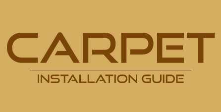 Carpet Installation Guide